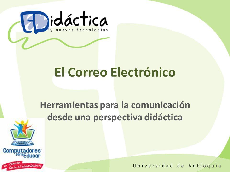 El Correo Electrónico Herramientas para la comunicación desde una perspectiva didáctica