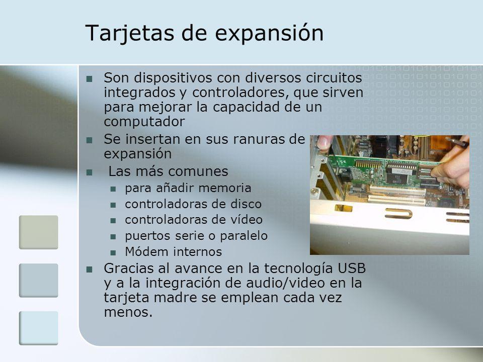 Tarjetas de expansión Son dispositivos con diversos circuitos integrados y controladores, que sirven para mejorar la capacidad de un computador Se ins