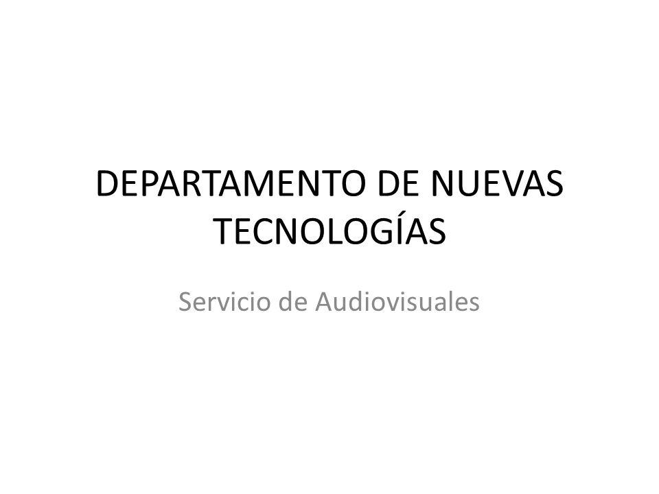 DEPARTAMENTO DE NUEVAS TECNOLOGÍAS Servicio de Audiovisuales