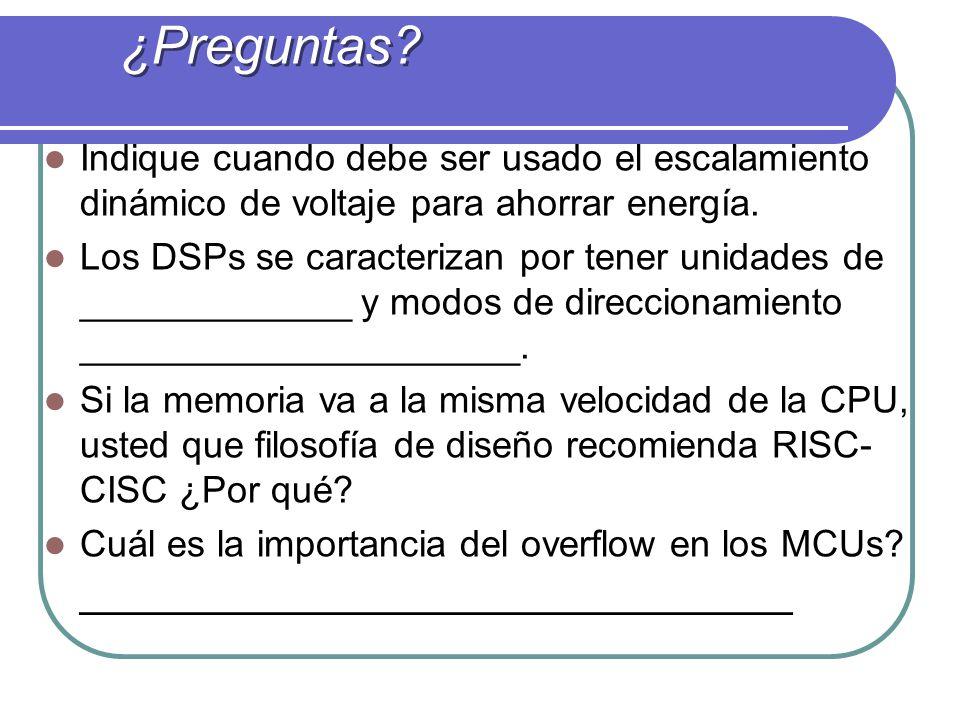 Indique cuando debe ser usado el escalamiento dinámico de voltaje para ahorrar energía. Los DSPs se caracterizan por tener unidades de _____________ y