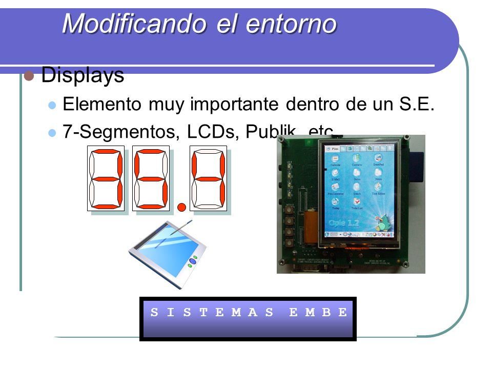 Displays Elemento muy importante dentro de un S.E.