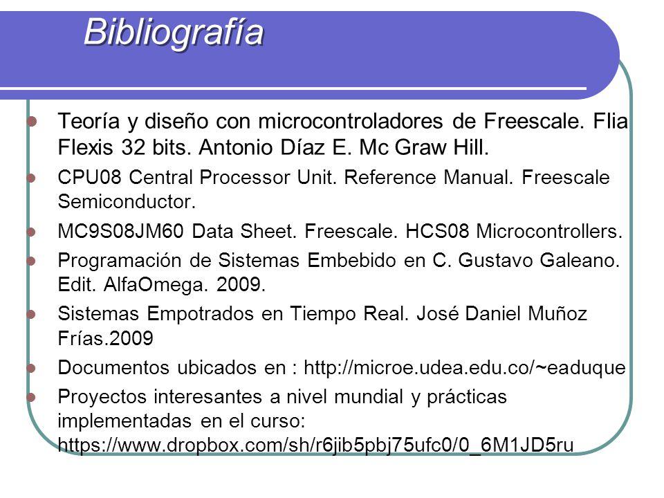 Bibliografía Teoría y diseño con microcontroladores de Freescale. Flia Flexis 32 bits. Antonio Díaz E. Mc Graw Hill. CPU08 Central Processor Unit. Ref