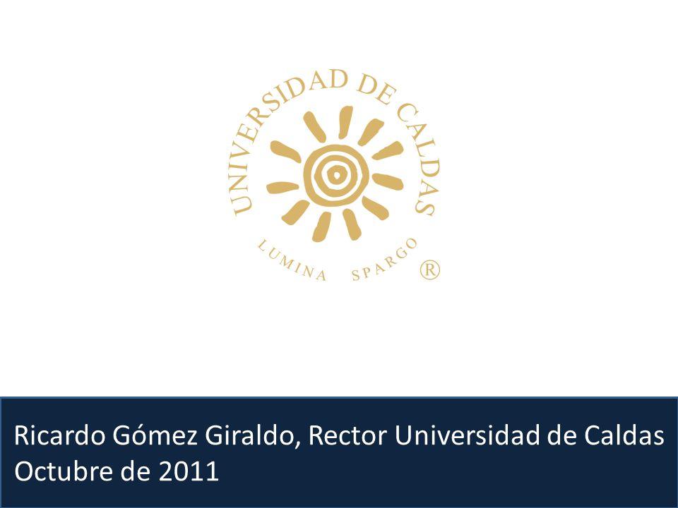 Ricardo Gómez Giraldo, Rector Universidad de Caldas Octubre de 2011