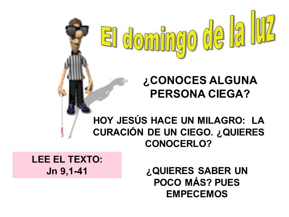 ¿CONOCES ALGUNA PERSONA CIEGA.HOY JESÚS HACE UN MILAGRO: LA CURACIÓN DE UN CIEGO.