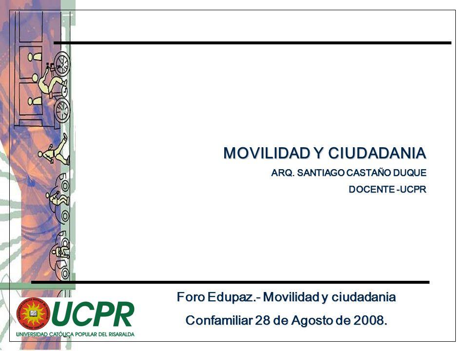Foro Edupaz.- Movilidad y ciudadania Confamiliar 28 de Agosto de 2008.