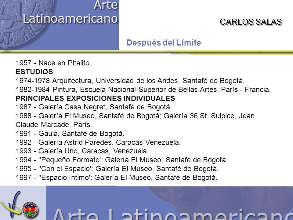 CARLOS SALAS Después del Límite 1957 - Nace en Pitalito.