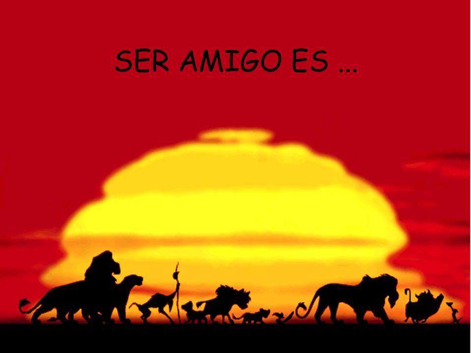 SER AMIGO ES...