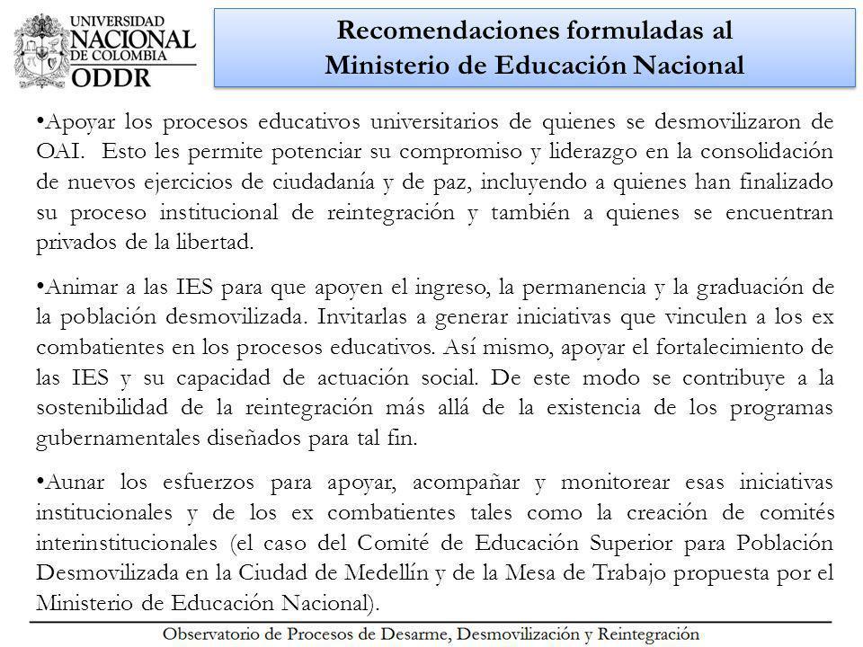 Recomendaciones formuladas al Ministerio de Educación Nacional Apoyar los procesos educativos universitarios de quienes se desmovilizaron de OAI.