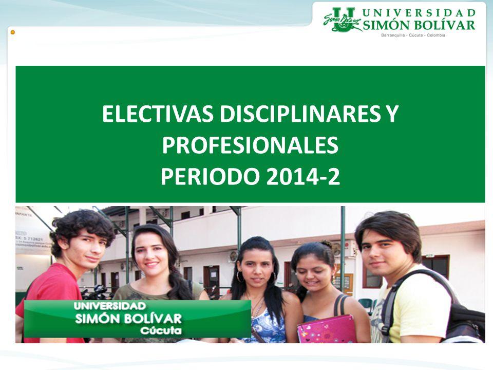 ELECTIVAS DISCIPLINARES Y PROFESIONALES PERIODO 2014-2