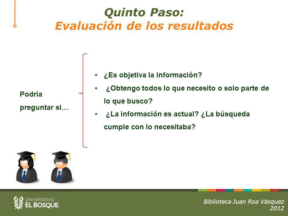 Quinto Paso: Evaluación de los resultados ¿Es objetiva la información.