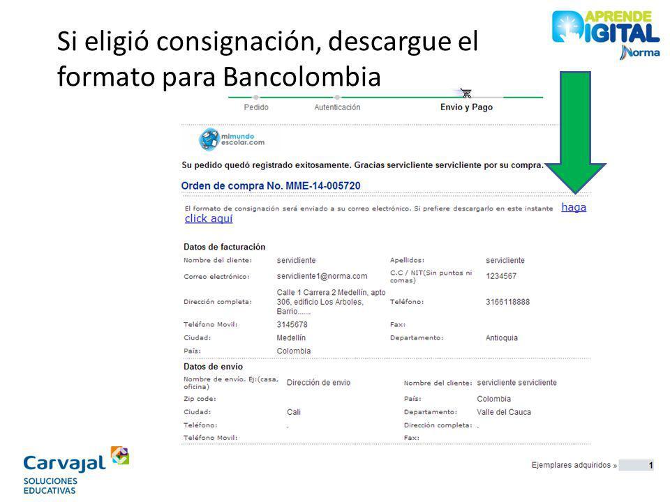Si eligió consignación, descargue el formato para Bancolombia