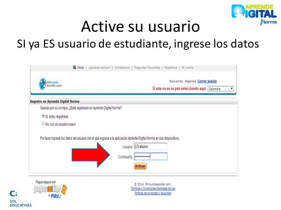 Active su usuario SI ya ES usuario de estudiante, ingrese los datos