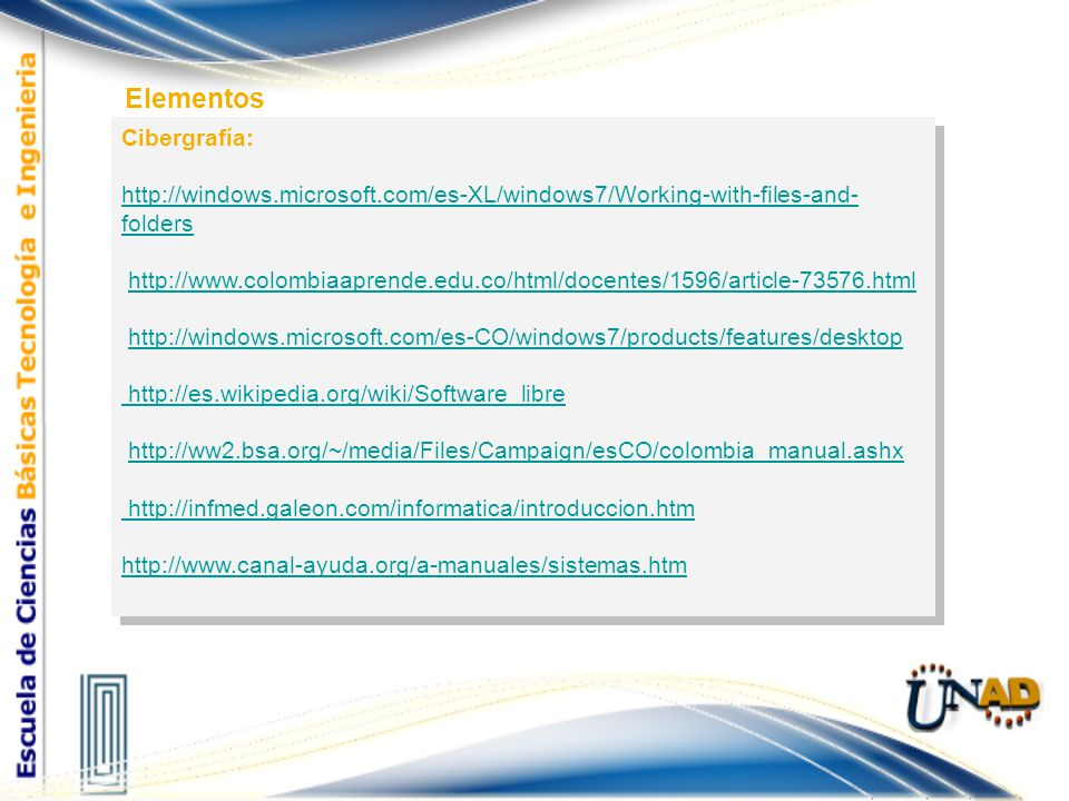 Cibergrafía: http://windows.microsoft.com/es-XL/windows7/Working-with-files-and- folders http://www.colombiaaprende.edu.co/html/docentes/1596/article-