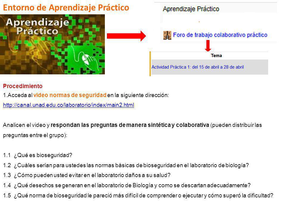 FI-GQ-GCMU-004-015 V. 001-17-04-2013 Procedimiento 1.Acceda al video normas de seguridad en la siguiente dirección: http://canal.unad.edu.co/laborator