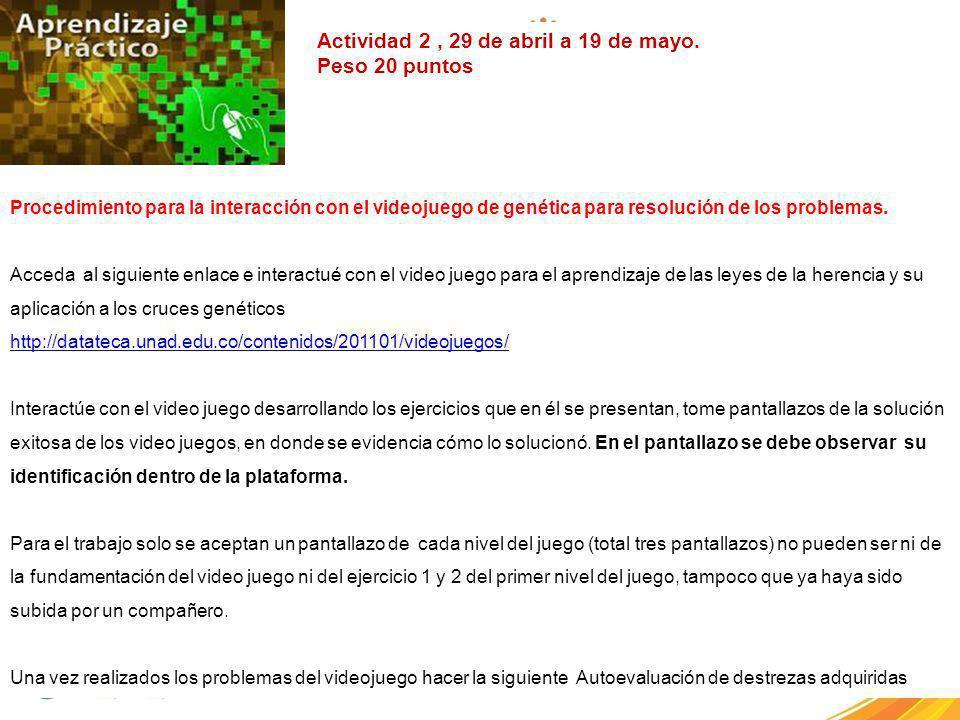 FI-GQ-GCMU-004-015 V. 001-17-04-2013 Procedimiento para la interacción con el videojuego de genética para resolución de los problemas. Acceda al sigui