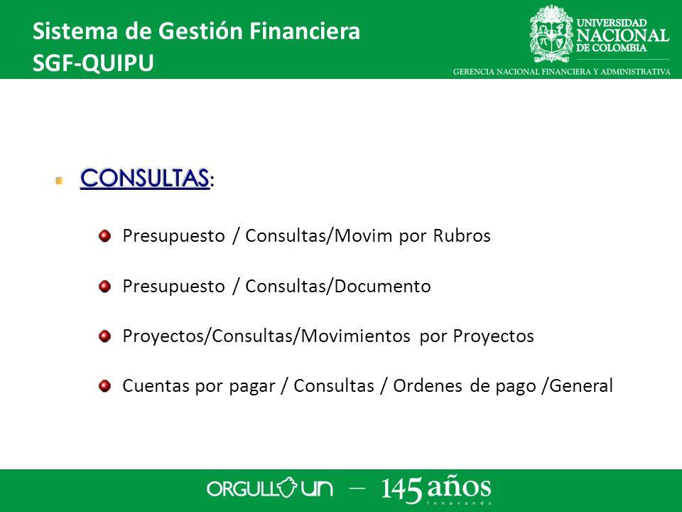 Presupuesto / Consultas/Movim por Rubros Presupuesto / Consultas/Documento Proyectos/Consultas/Movimientos por Proyectos Cuentas por pagar / Consultas / Ordenes de pago /General Sistema de Gestión Financiera SGF-QUIPU