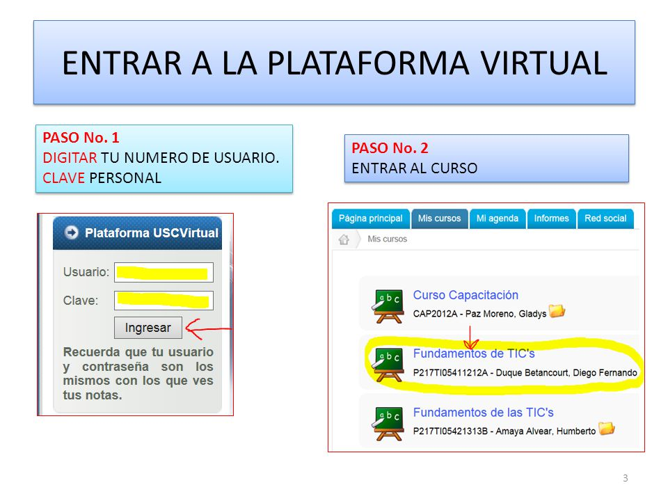 ENTRAR A LA PLATAFORMA VIRTUAL PASO No. 1 DIGITAR TU NUMERO DE USUARIO.
