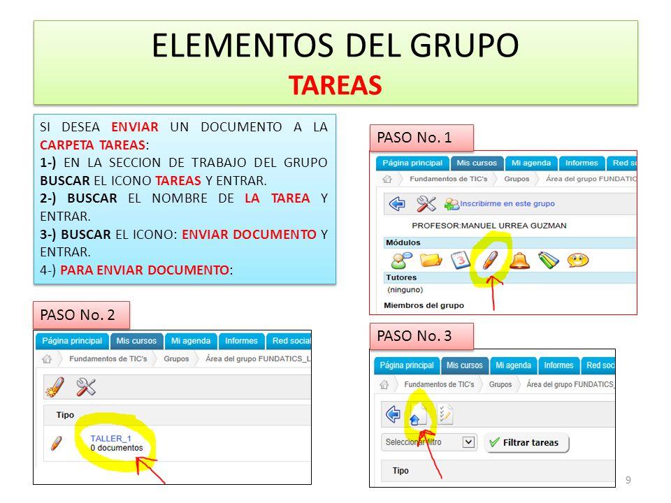 ELEMENTOS DEL GRUPO TAREAS 9 SI DESEA ENVIAR UN DOCUMENTO A LA CARPETA TAREAS: 1-) EN LA SECCION DE TRABAJO DEL GRUPO BUSCAR EL ICONO TAREAS Y ENTRAR.