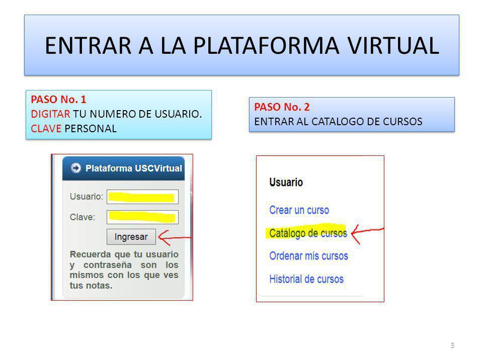 ENTRAR A LA PLATAFORMA VIRTUAL PASO No.1 DIGITAR TU NUMERO DE USUARIO.