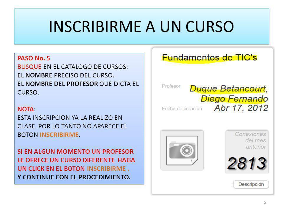 INSCRIBIRME A UN CURSO PASO No.5 BUSQUE EN EL CATALOGO DE CURSOS: EL NOMBRE PRECISO DEL CURSO.