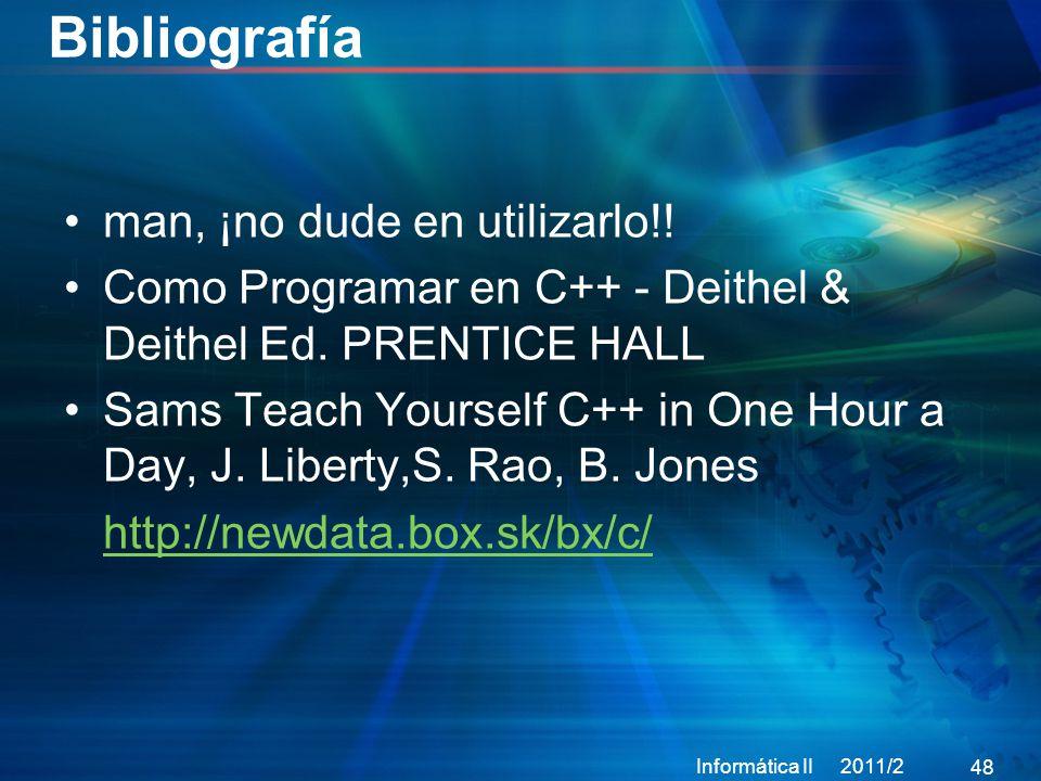 Bibliografía man, ¡no dude en utilizarlo!.Como Programar en C++ - Deithel & Deithel Ed.
