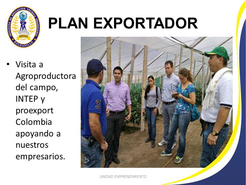 PLAN EXPORTADOR Visita a Agroproductora del campo, INTEP y proexport Colombia apoyando a nuestros empresarios.