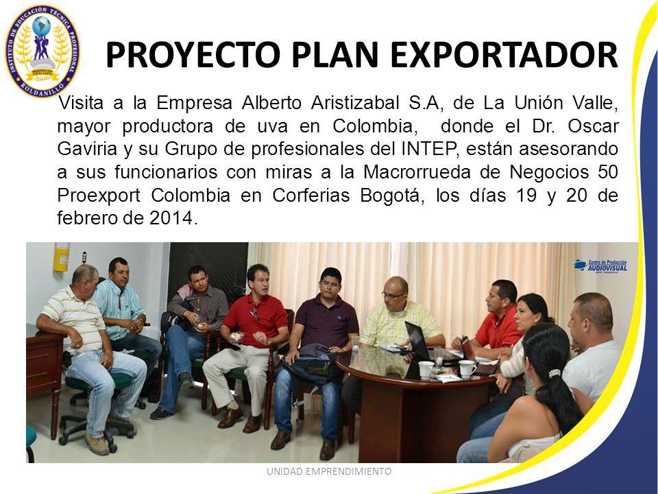 PROYECTO PLAN EXPORTADOR Visita a la Empresa Alberto Aristizabal S.A, de La Unión Valle, mayor productora de uva en Colombia, donde el Dr.