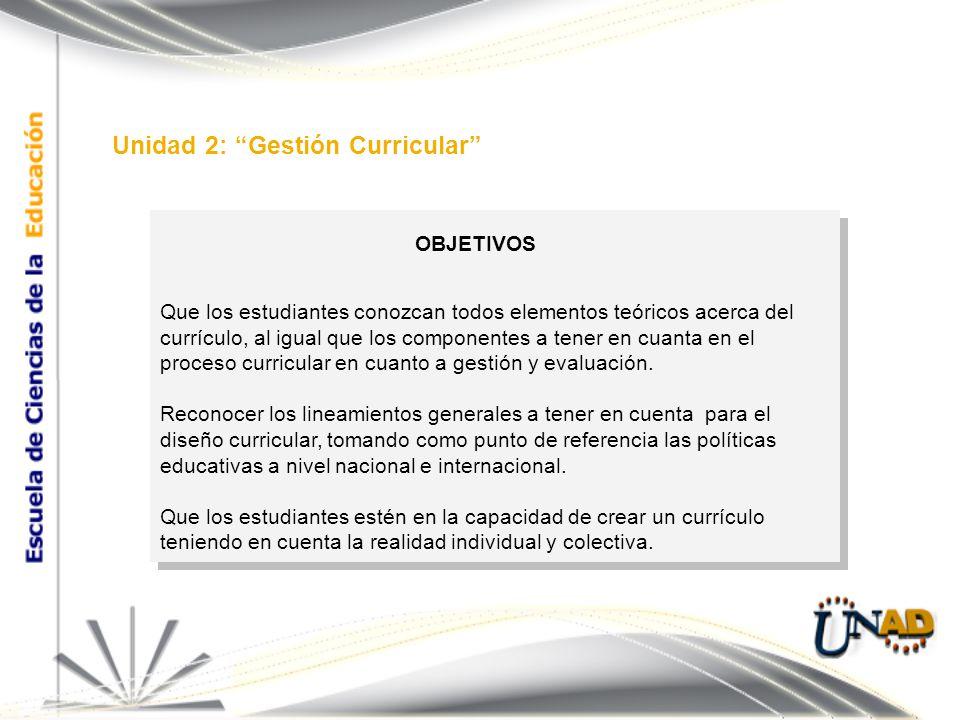 Que los estudiantes conozcan todos elementos teóricos acerca del currículo, al igual que los componentes a tener en cuanta en el proceso curricular en cuanto a gestión y evaluación.