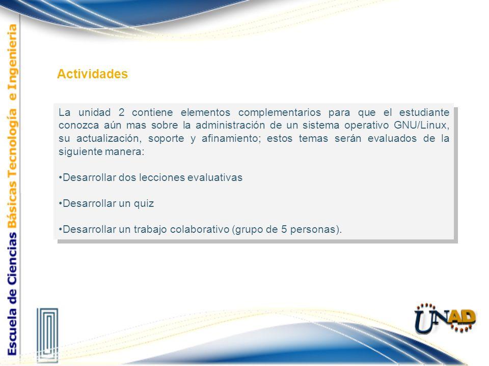 La unidad 2 contiene elementos complementarios para que el estudiante conozca aún mas sobre la administración de un sistema operativo GNU/Linux, su ac