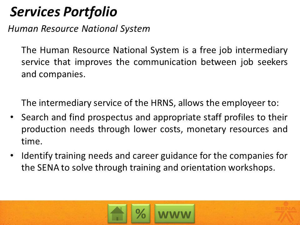 Human Resource National System The Human Resource National System is a free job intermediary service that improves the communication between job seekers and companies.