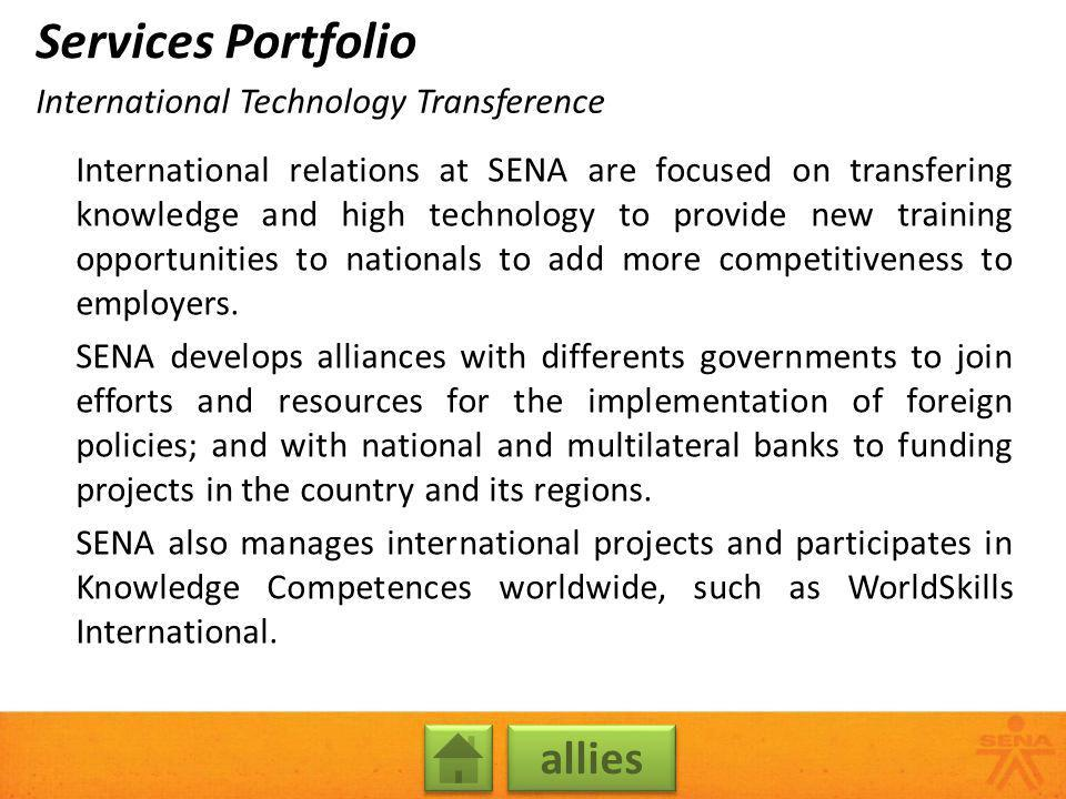 International relations at SENA are focused on transfering knowledge and high technology to provide new training opportunities to nationals to add mor