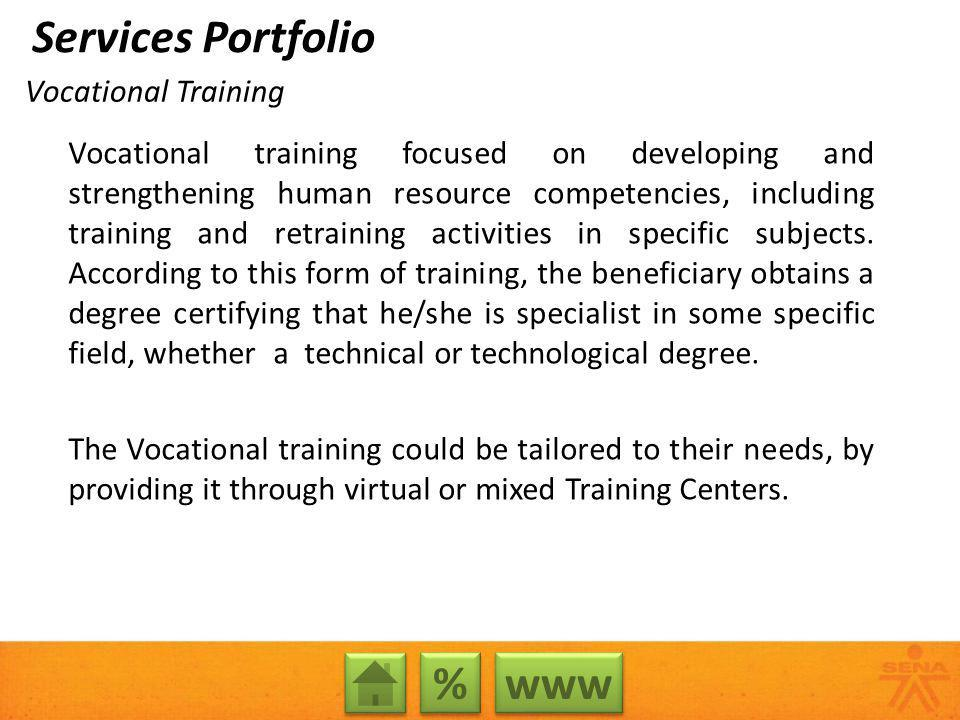 Vocational training focused on developing and strengthening human resource competencies, including training and retraining activities in specific subj