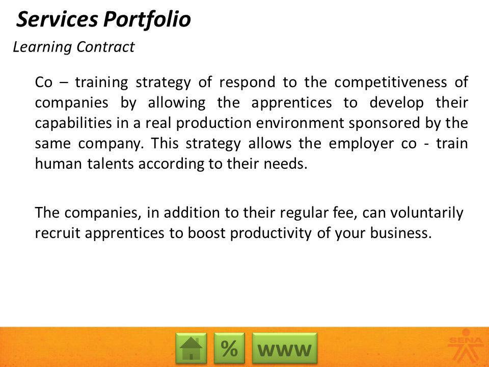 Co – training strategy of respond to the competitiveness of companies by allowing the apprentices to develop their capabilities in a real production environment sponsored by the same company.