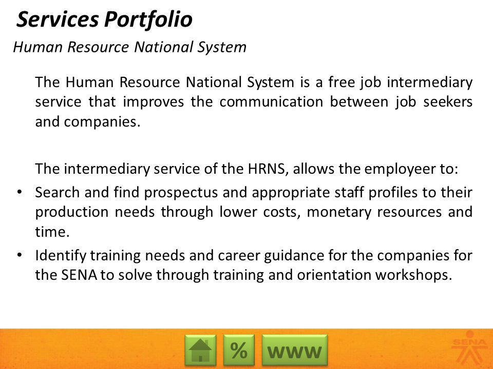 Human Resource National System The Human Resource National System is a free job intermediary service that improves the communication between job seeke