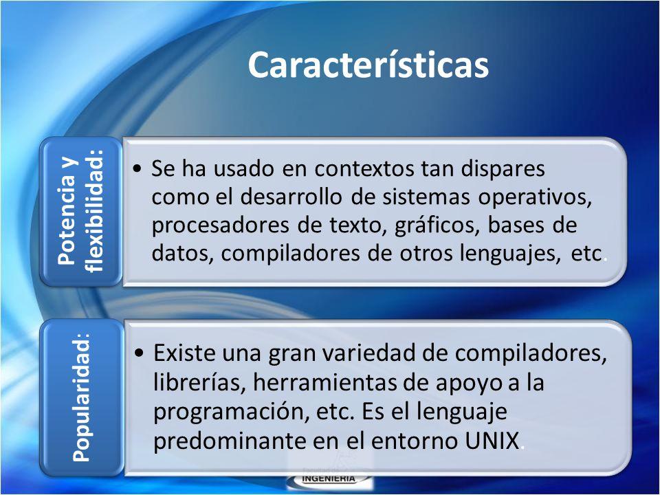 Características Se ha usado en contextos tan dispares como el desarrollo de sistemas operativos, procesadores de texto, gráficos, bases de datos, comp