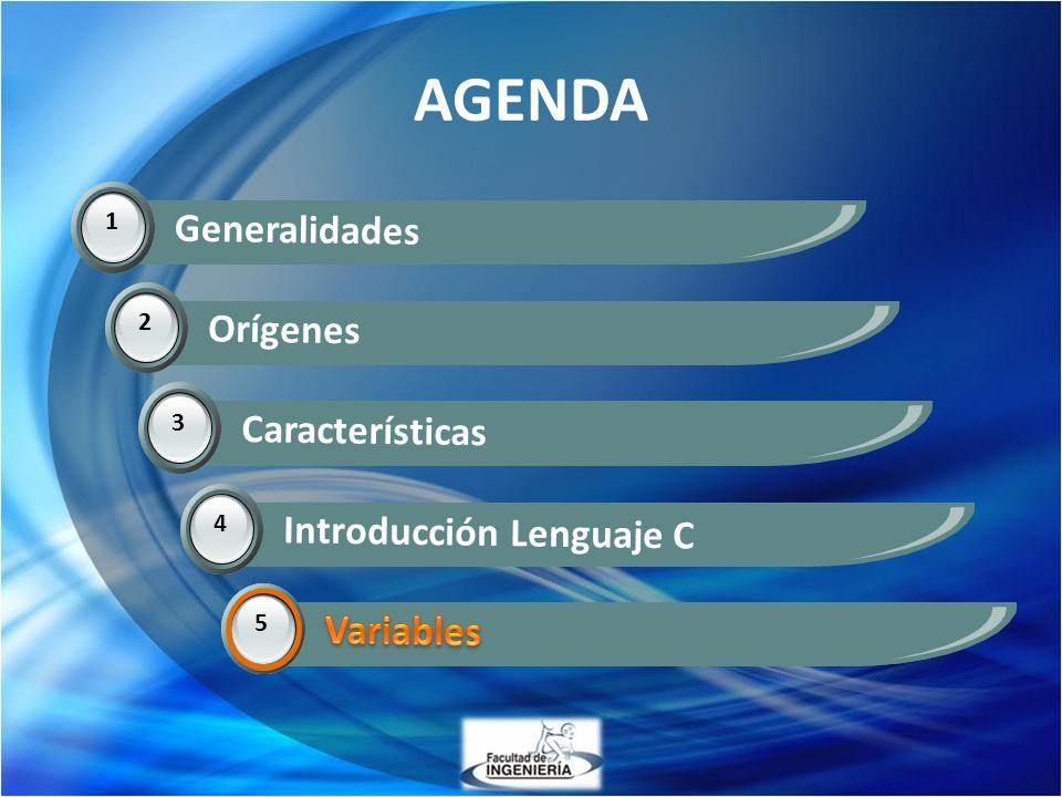 AGENDA 1 Generalidades 2 Orígenes 3 Características 4 Introducción Lenguaje C 5 Variables 5