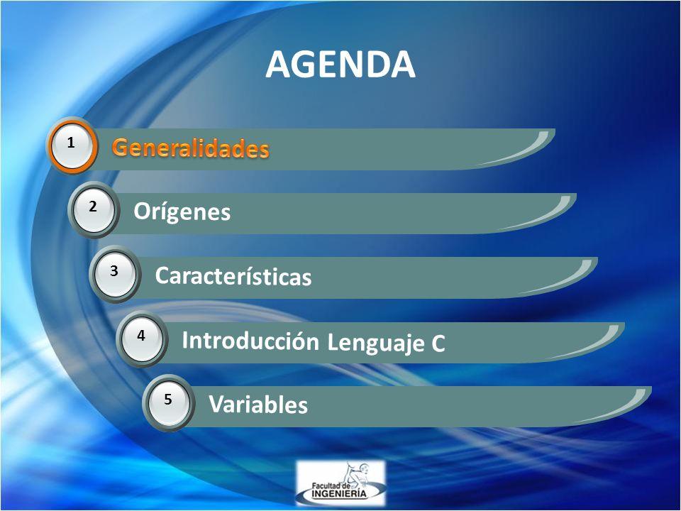 AGENDA 1 Generalidades 2 Orígenes 3 Características 14 Introducción Lenguaje C 5 Variables