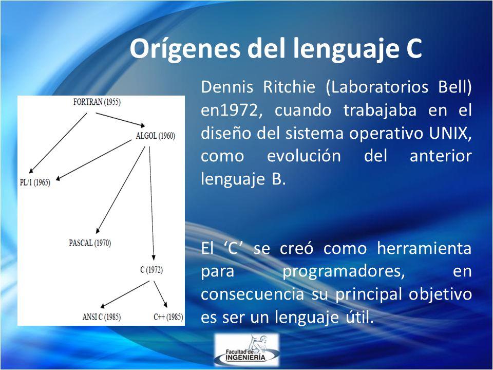 Orígenes del lenguaje C Dennis Ritchie (Laboratorios Bell) en1972, cuando trabajaba en el diseño del sistema operativo UNIX, como evolución del anteri