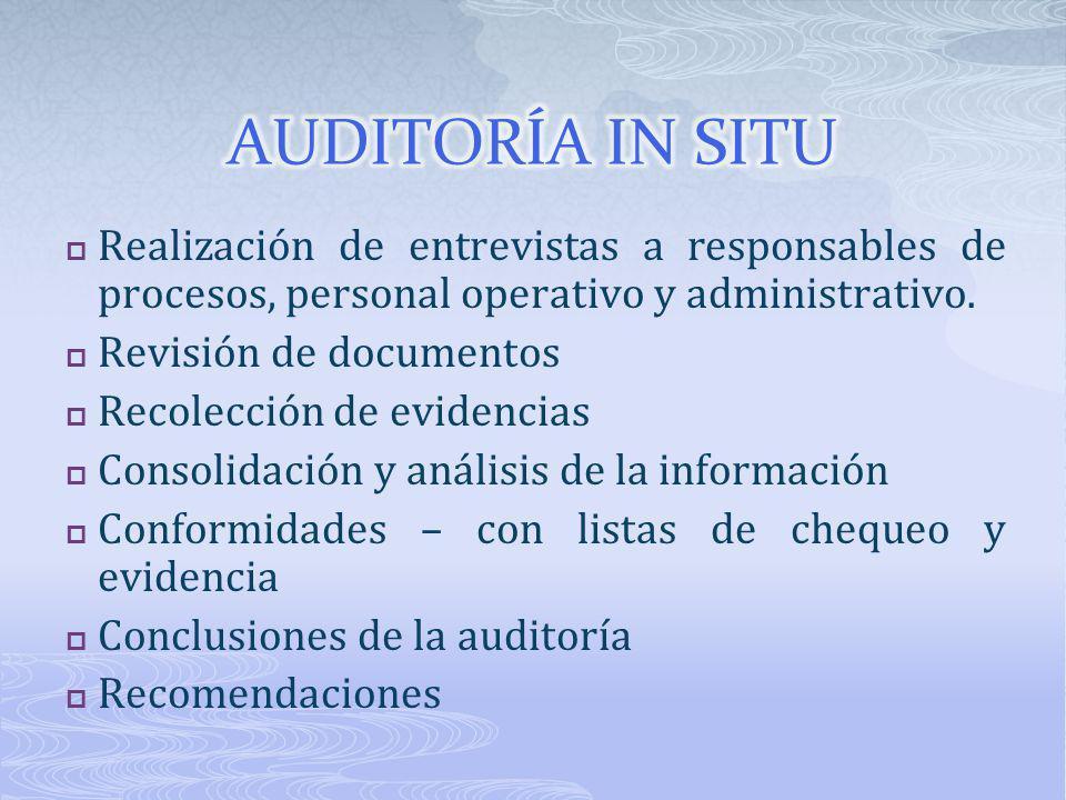 Realización de entrevistas a responsables de procesos, personal operativo y administrativo. Revisión de documentos Recolección de evidencias Consolida