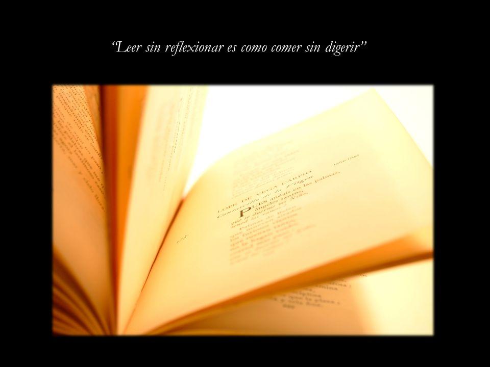 La lectura y la escritura no sólo son las armas más poderosas contra la tiranía y el despotismo, sino el instrumento más eficaz y más atractivo del progreso y de la civilización