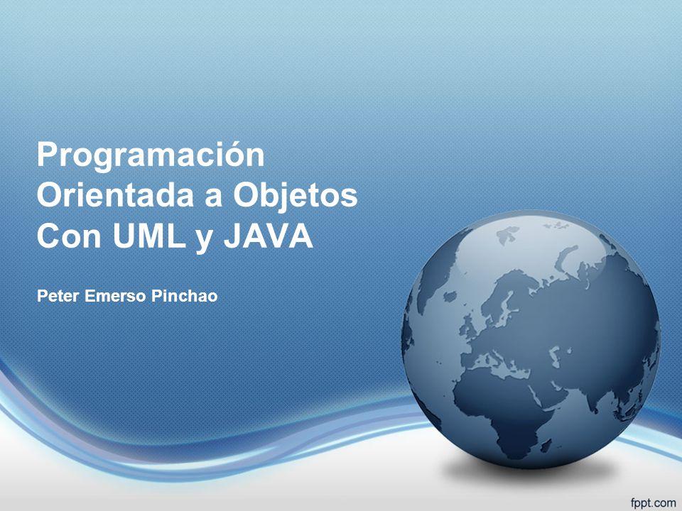 Programación Orientada a Objetos Con UML y JAVA Peter Emerso Pinchao