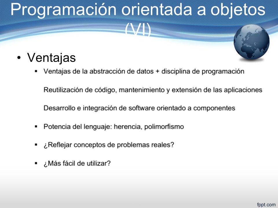 Ventajas Programación orientada a objetos (VI)