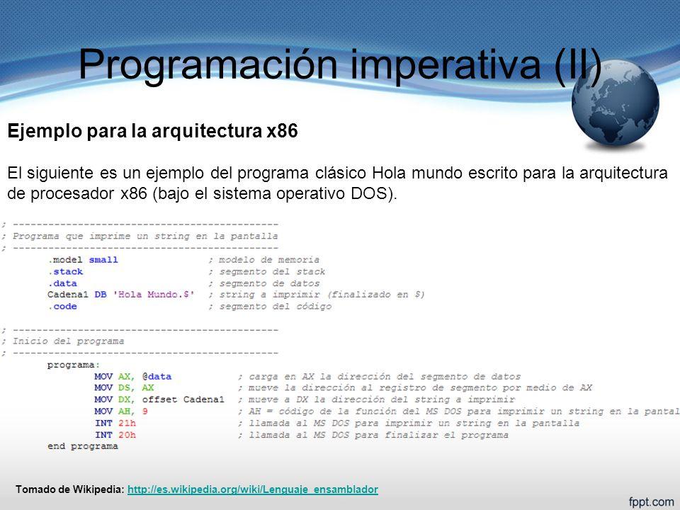 Programación imperativa (II) Ejemplo para la arquitectura x86 El siguiente es un ejemplo del programa clásico Hola mundo escrito para la arquitectura
