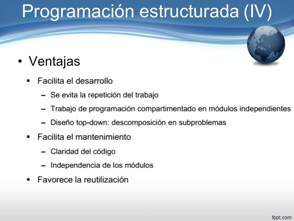 Programación estructurada (IV) Ventajas