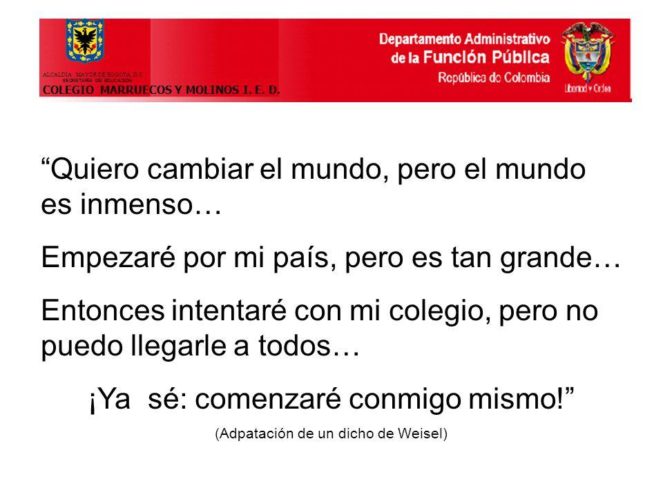 ALCALDIA MAYOR DE BOGOTÀ, D.C. SECRETARÌA DE EDUCACION COLEGIO MARRUECOS Y MOLINOS I.