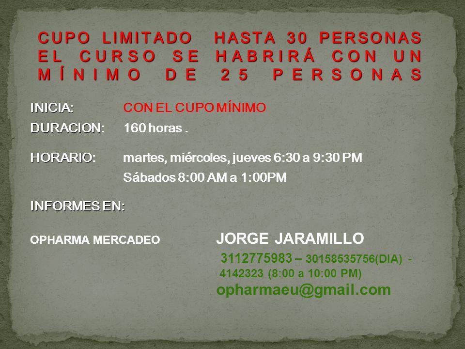 INICIA: INICIA: CON EL CUPO MÍNIMO DURACION DURACION: 160 horas. HORARIO HORARIO: martes, miércoles, jueves 6:30 a 9:30 PM Sábados 8:00 AM a 1:00PM IN