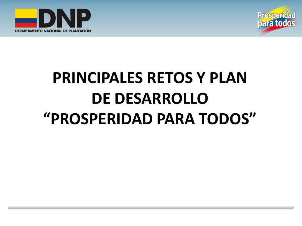 PRINCIPALES RETOS Y PLAN DE DESARROLLO PROSPERIDAD PARA TODOS