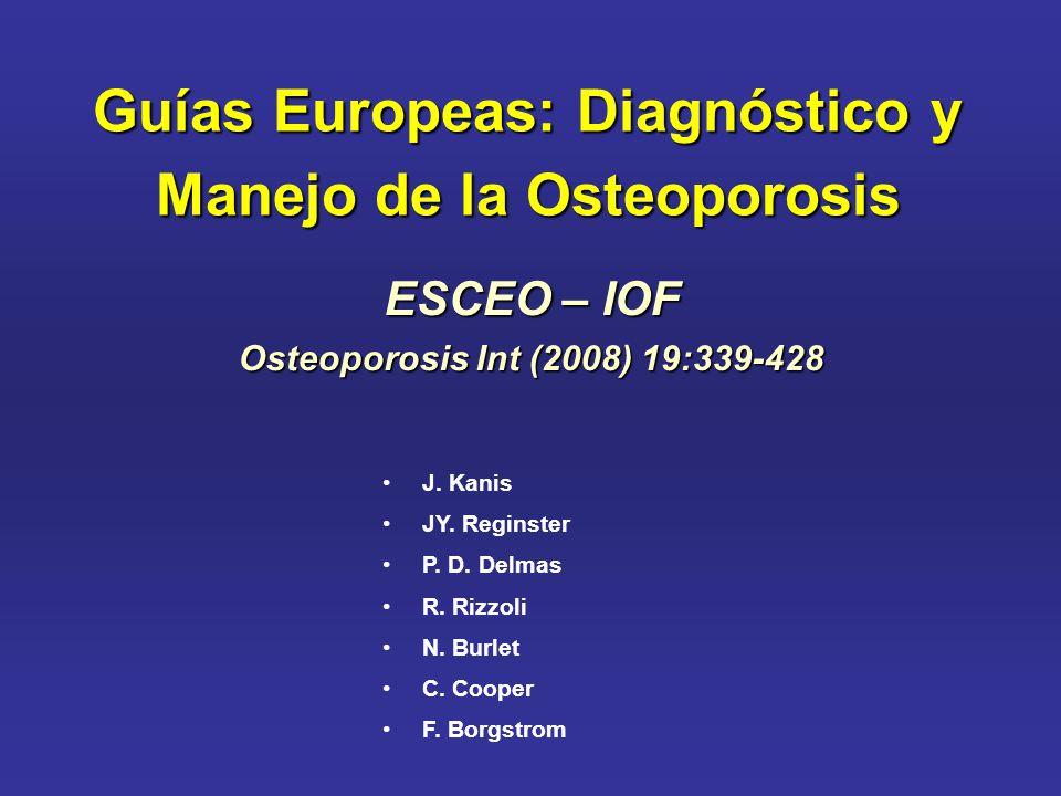 Guías Europeas: Diagnóstico y Manejo de la Osteoporosis J.