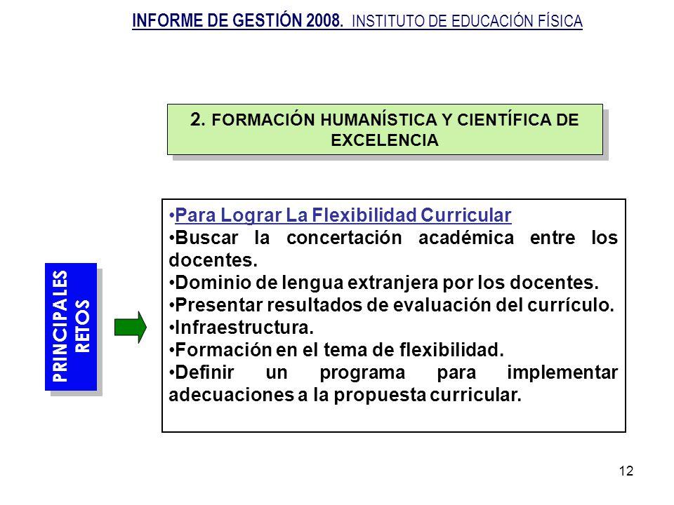 12 PRINCIPALES RETOS PRINCIPALES RETOS Para Lograr La Flexibilidad Curricular Buscar la concertación académica entre los docentes. Dominio de lengua e