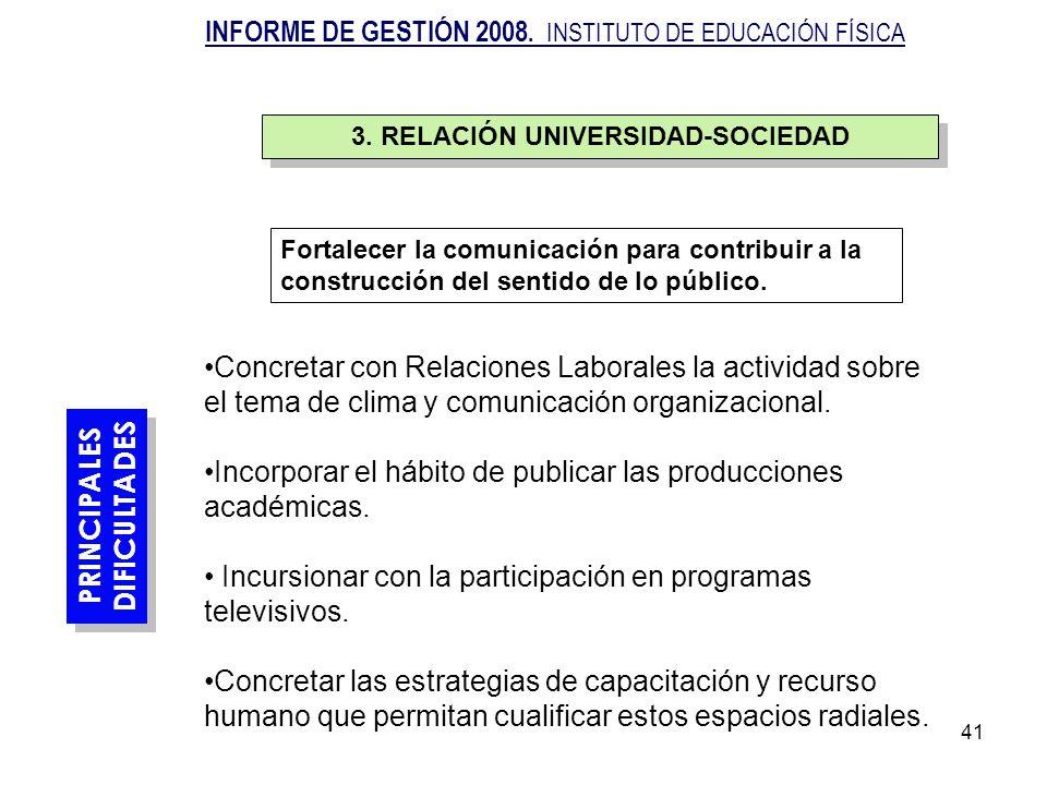 41 PRINCIPALES DIFICULTADES PRINCIPALES DIFICULTADES Concretar con Relaciones Laborales la actividad sobre el tema de clima y comunicación organizacio